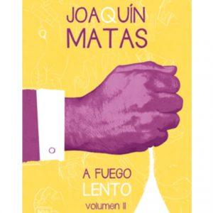 a fuego lento 2 Joaquin Matas