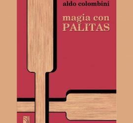 Magia con palitas de Aldo Colombini disponible en Magia Estudio