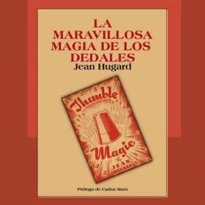 La maravillosa magia de los dedales de Jean Hugard disponible en Magia Estudio