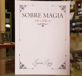 sobre-magia-de-cerca-ignacio Lopez